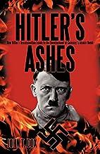 Hitler's Ashes: How Hitler's Assassination…