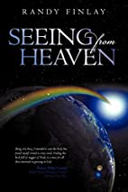 Seeing from Heaven by Randy Finlay