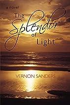 The Splendor of Light by Vernon Sanders