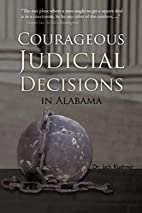 Courageous Judicial Decisions in Alabama by…