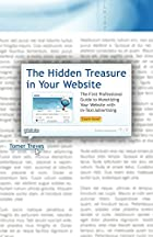 The Hidden Treasure in Your Website: The…