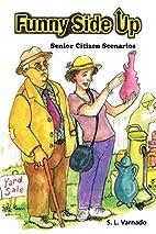 Funny Side Up: Senior Citizen Scenarios by…