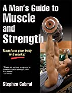 Man's Guide to Muscle and Strength, A…