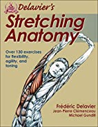 Delavier's Stretching Anatomy by…