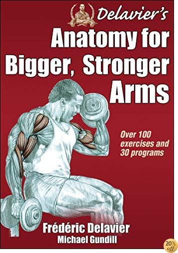 TDelavier's Anatomy for Bigger, Stronger Arms