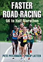 Faster Road Racing: 5K to Half Marathon by…
