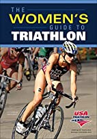 The Women's Guide to Triathlon by USA…