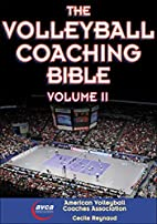 Volleyball Coaching Bible, Volume II, The by…