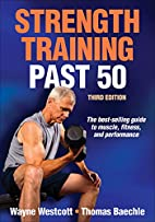 Strength Training Past 50-3rd Edition by…