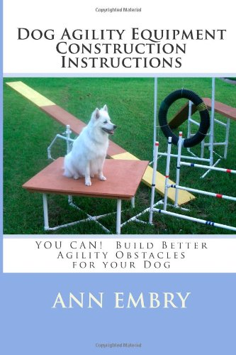dog-agility-equipment-construction-instructions-you-can-build-better-training-obstacles-for-your-dog