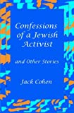 Cohen, Jack: Confessions of a Jewish Activist and Other Stories