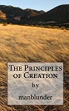 The Principles of Creation by Manblunder