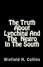 The Truth about Lynching and the Negro in…