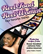 Reel Food From Reel Women: Our Favorite…