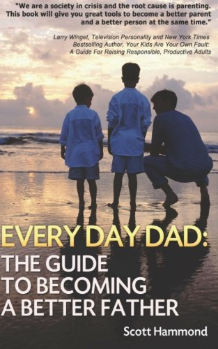 every-day-dad-the-guide-to-becoming-a-better-father