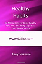 Healthy Habits: 92 Affirmations For Being…