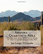 Arizona - Quartzsite Area: Things you may…