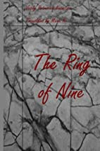 The Ring of Nine: A first-person account of…