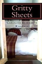 Gritty Sheets by Caroline Elizabeth Randall