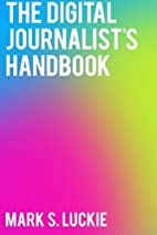 The Digital Journalist's Handbook by…