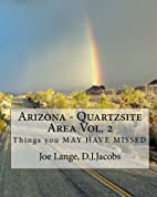 Arizona - Quartzsite Area Vol. 2: Things you…
