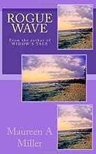 Rogue Wave by Maureen A. Miller