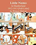 McCay, Winsor: Little Nemo In Slumberland 1912-1913 [Full Color]