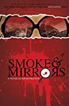 Smoke & Mirrors by KR Bankston