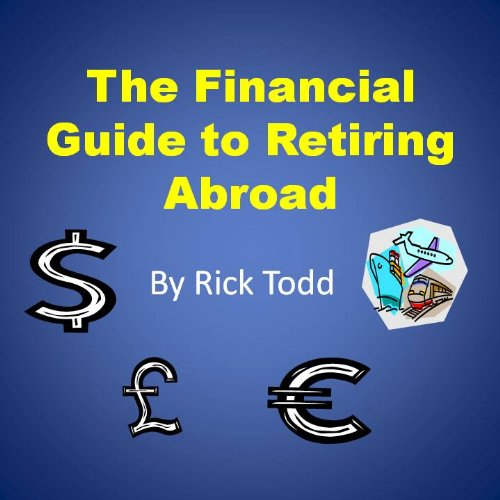 the-financial-guide-to-retiring-abroad-how-to-retire-overseas-avoid-tax-invest-wisely-and-save-your-money
