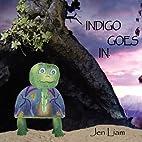 Indigo Goes In by Jen Liam