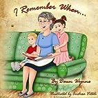 I Remember When... by Dawn Wynne