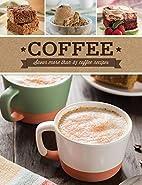 Coffee: Savor more than 85 coffee recipes.…