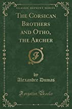 The Corsican Brothers and Otho, the Archer…
