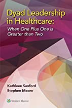 Dyad Leadership in Healthcare: When One Plus…