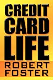 Foster, Robert: Credit Card Life