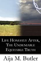 Life Honestly After, The Undeniable…