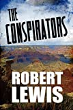 Lewis, Robert: The Conspirators