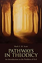 Pathways in Theodicy: An Introduction to the…