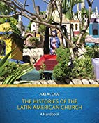 The Histories of the Latin American Church:…