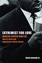Extremist for Love: Martin Luther King Jr.,…