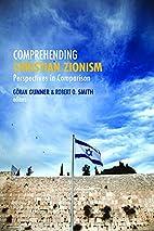 Comprehending Christian Zionism:…