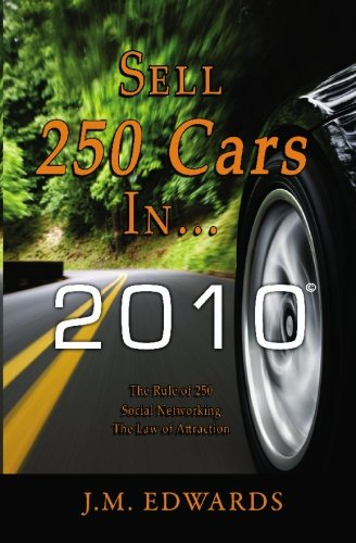 sell-250-cars-in-2010-the-rule-of-250-social-networking-the-law-of-attraction