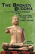 The Broken Buddha: A Tattoo Artist's…
