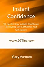 Instant Confidence: 92 Tips On How To Build…