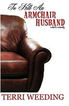 To Kill An Armchair Husband, a dark comedy…