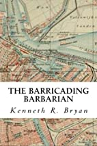 The Barricading Barbarian: The Third Banger…