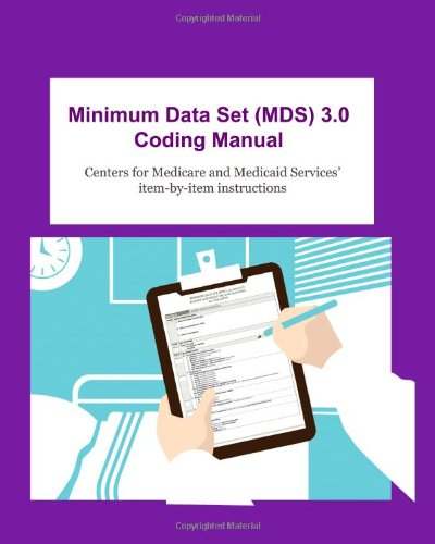minimum-data-set-mds-30-coding-manual-item-by-item-instructions-for-completing-the-mds-30