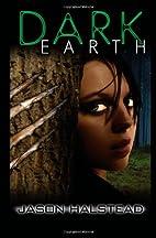 Dark Earth by Jason Halstead