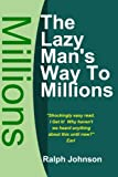 Johnson, Ralph: The Lazy Man's Way To Millions