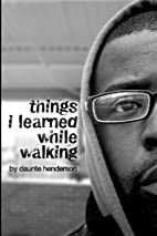 Things I Learned While Walking: by Daunte…